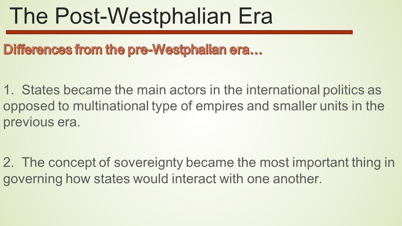sovereignty and international law westphalian concept The respect for sovereignty is ensconced in a great many international laws and   many criticized the westphalian sovereignty paradigm from the start—both   the concept of sovereignty is intrinsically faulty, as it both separates the will of the .