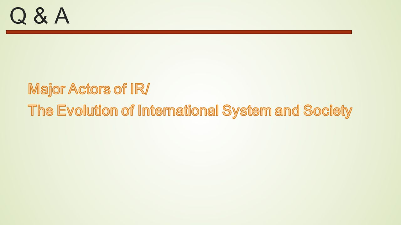 Major Actors of IR/ The Evolution of International System and Society