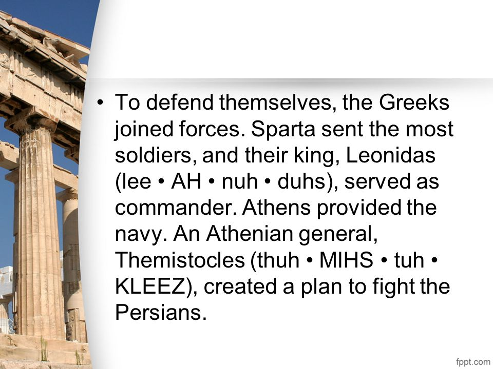 To defend themselves, the Greeks joined forces