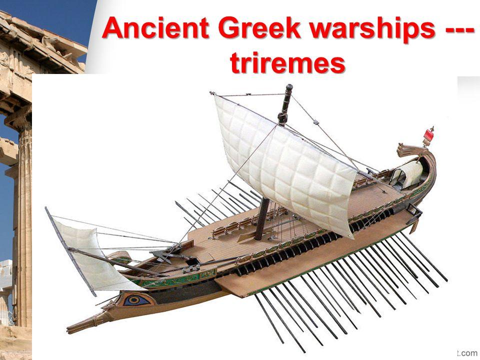 Ancient Greek warships --- triremes