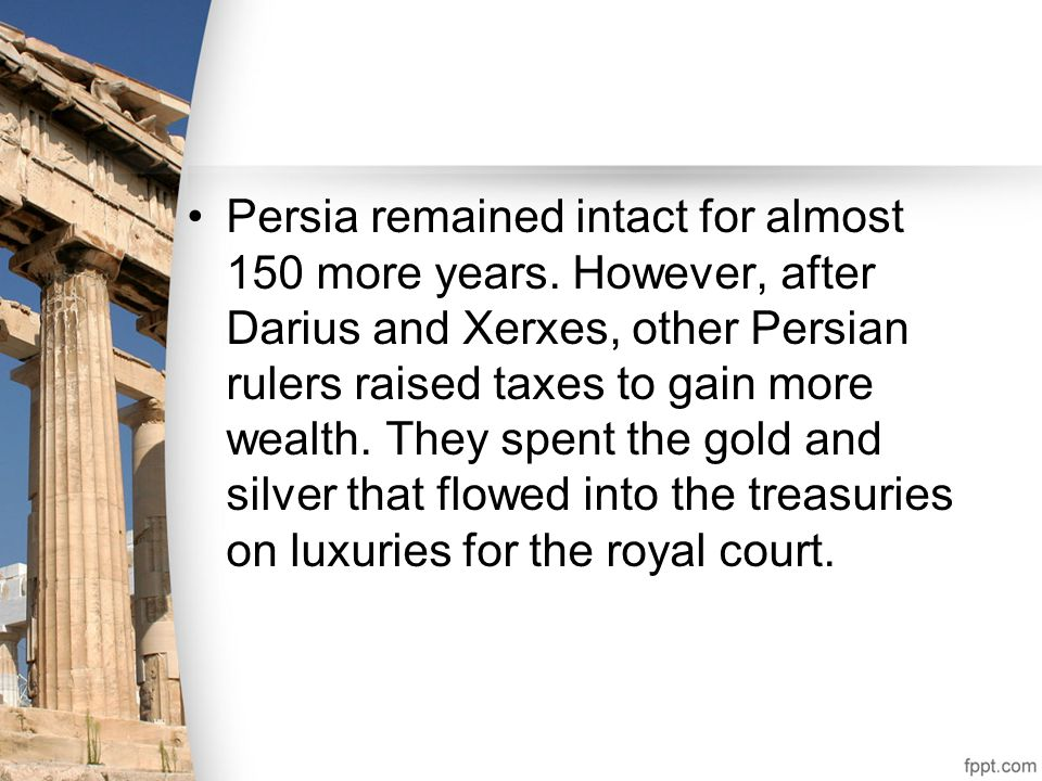 Persia remained intact for almost 150 more years