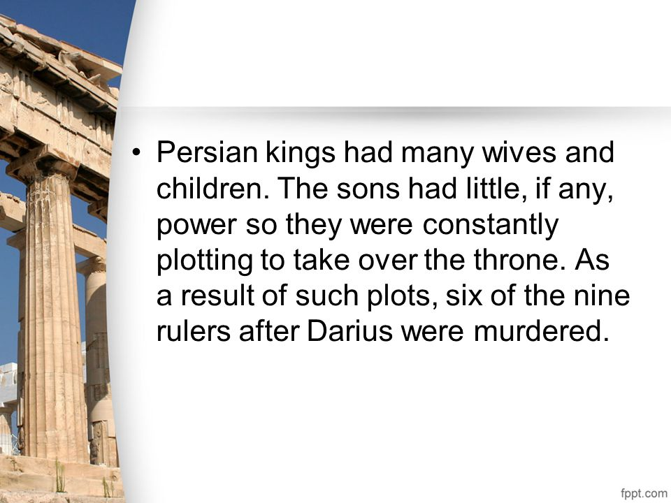 Persian kings had many wives and children