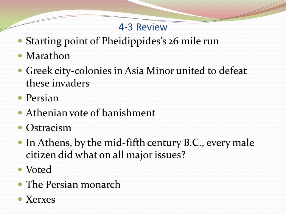 4-3 Review Starting point of Pheidippides's 26 mile run Marathon