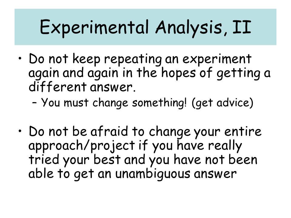 Experimental Analysis, II