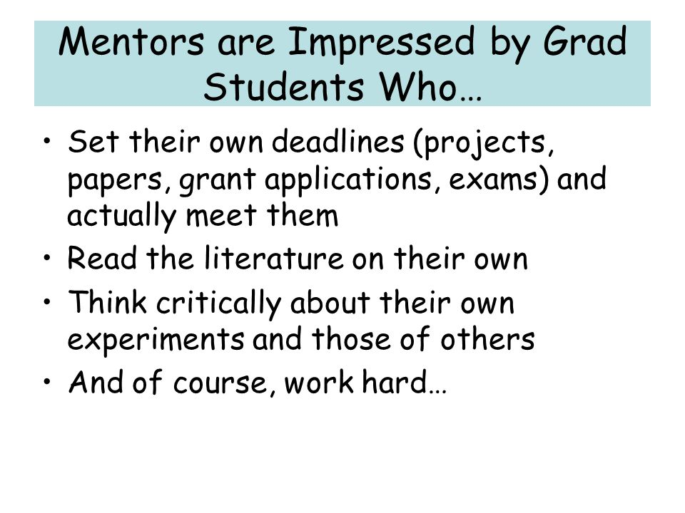 Mentors are Impressed by Grad Students Who…