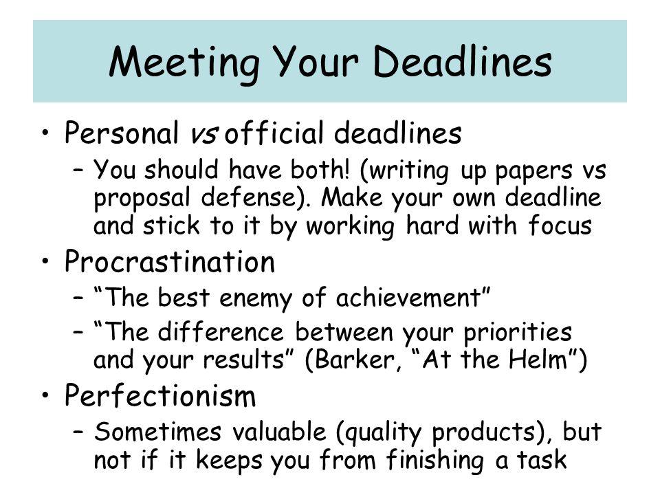 Meeting Your Deadlines