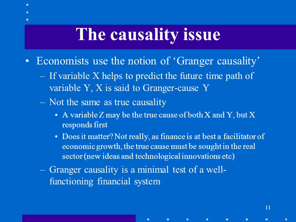 The causality issue Economists use the notion of 'Granger causality'