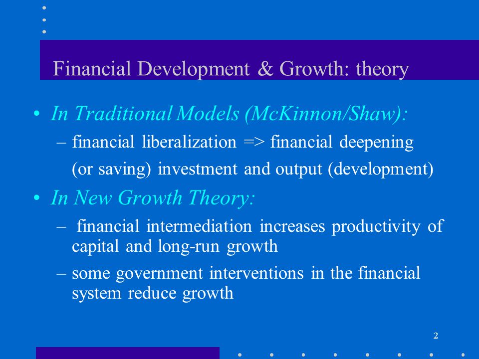 Financial Development & Growth: theory