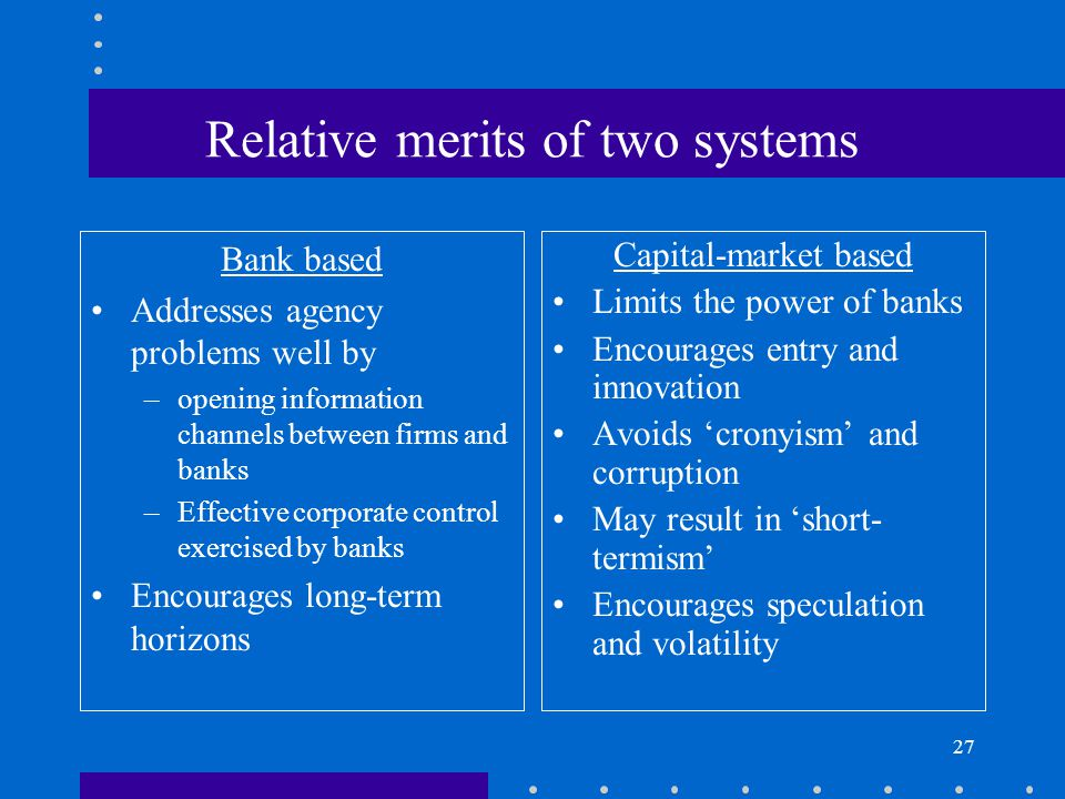 Relative merits of two systems