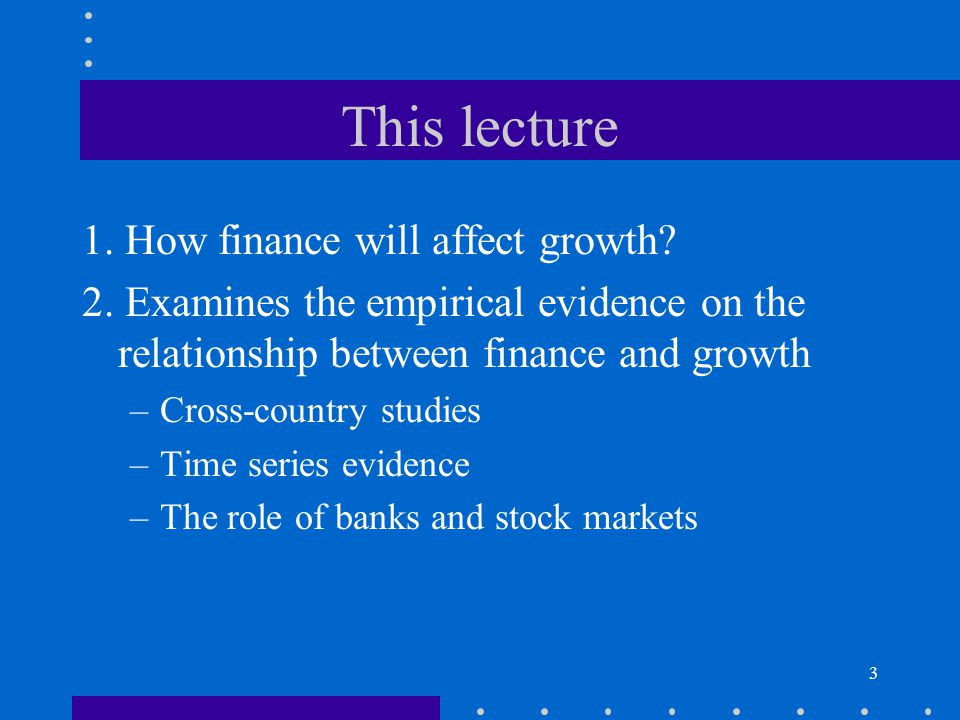 This lecture 1. How finance will affect growth