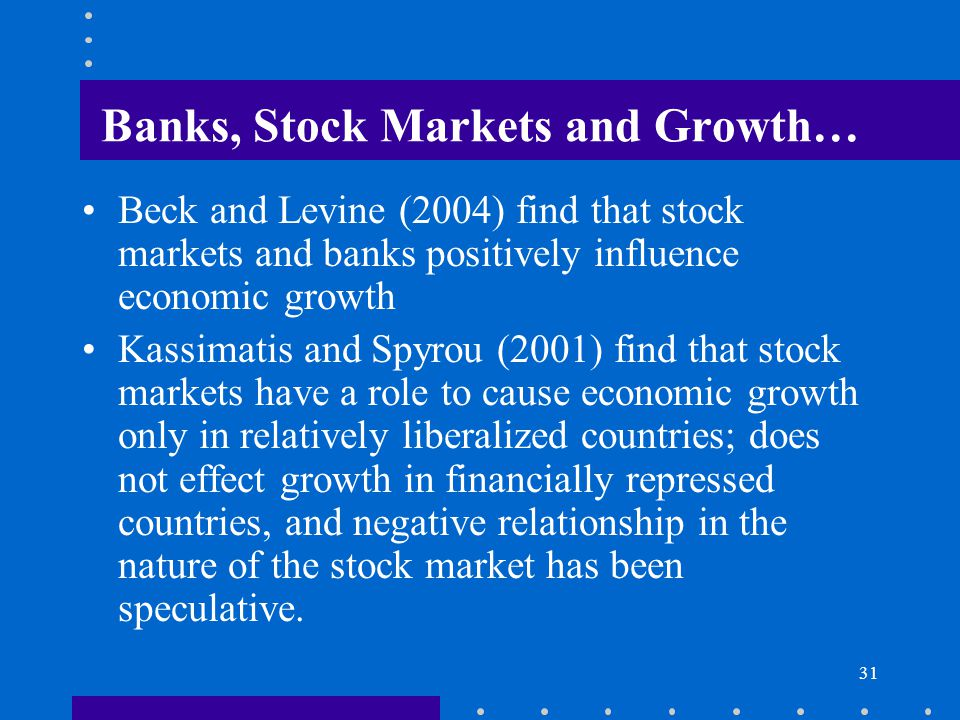 Banks, Stock Markets and Growth…