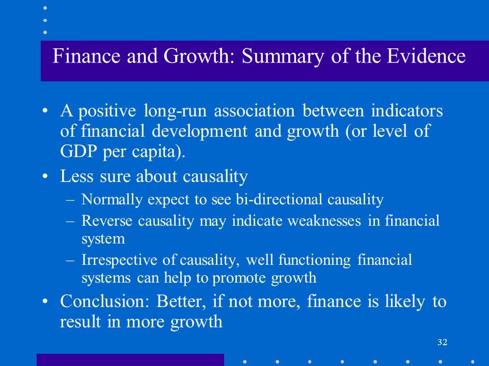 Finance and Growth: Summary of the Evidence