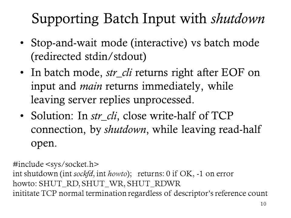 Supporting Batch Input with shutdown