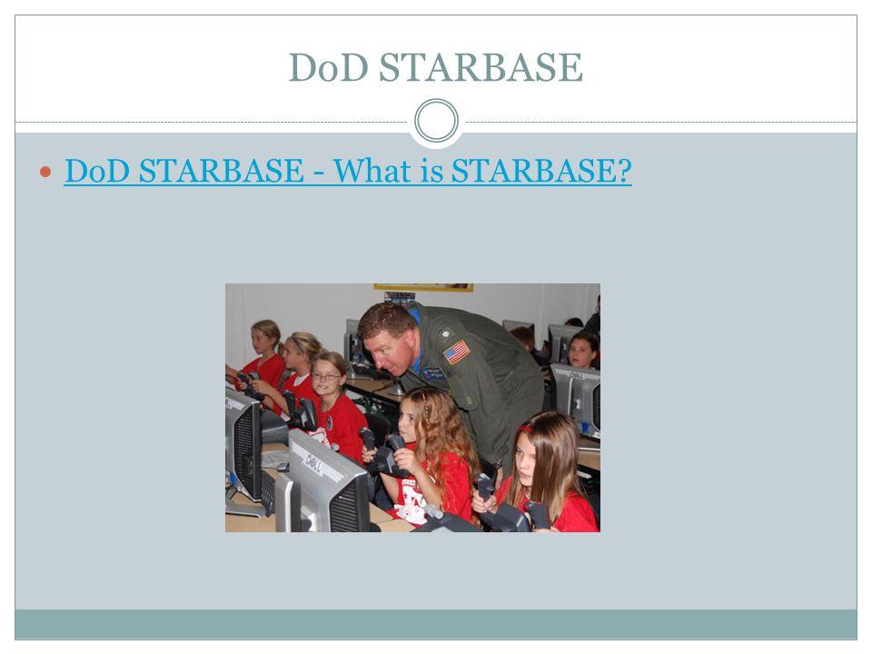 DoD STARBASE DoD STARBASE - What is STARBASE