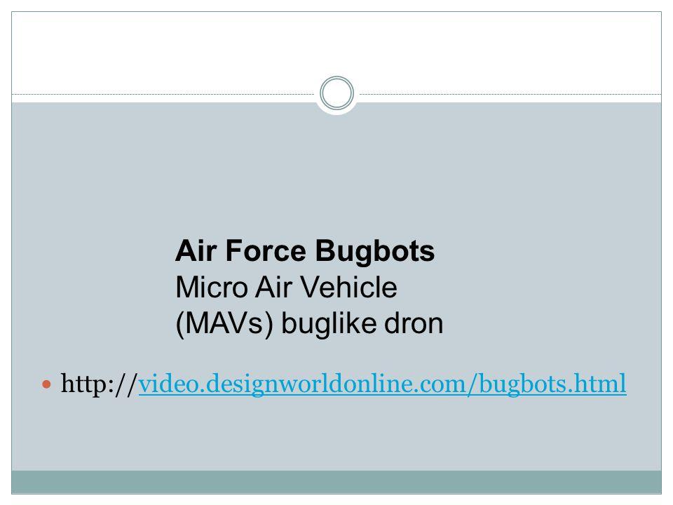 Air Force Bugbots Micro Air Vehicle (MAVs) buglike dron