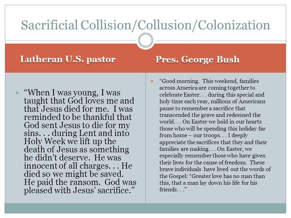 Sacrificial Collision/Collusion/Colonization