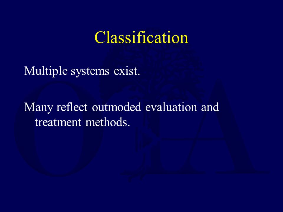 Classification Multiple systems exist.