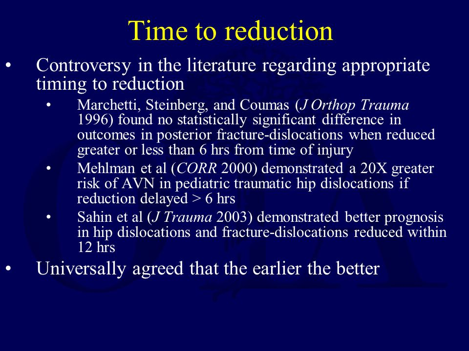 Time to reduction Controversy in the literature regarding appropriate timing to reduction.
