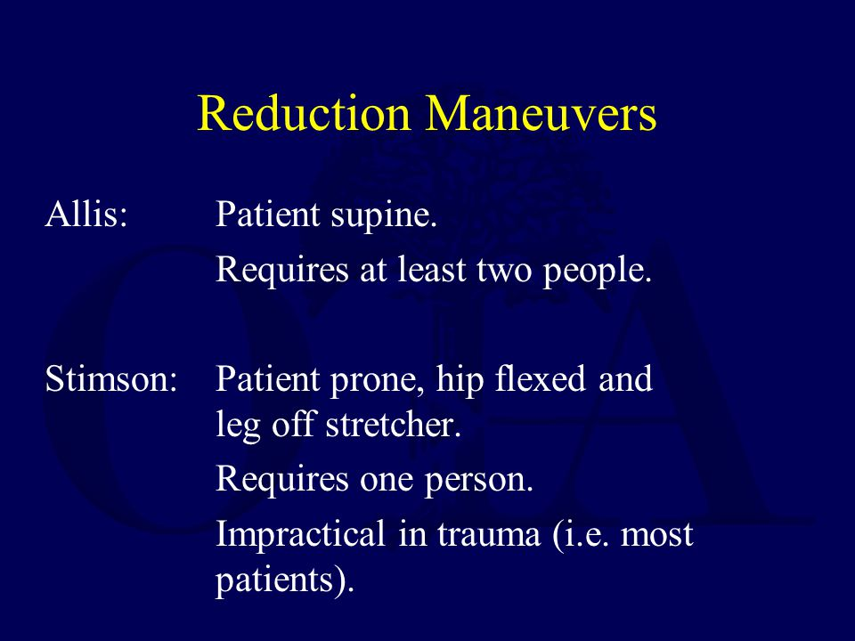 Reduction Maneuvers Allis: Patient supine.