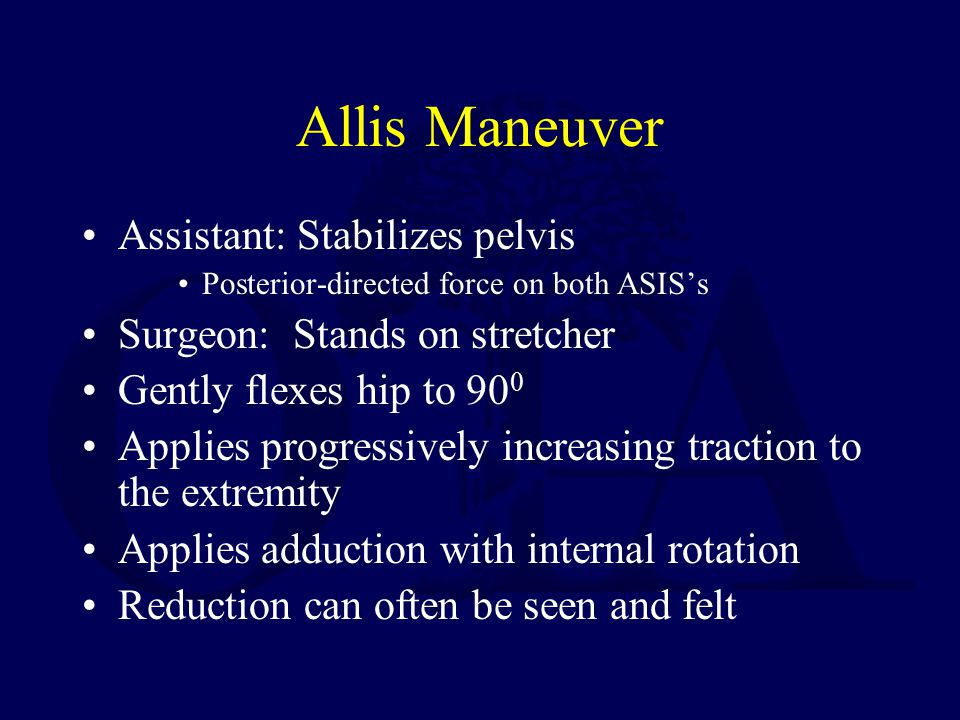 Allis Maneuver Assistant: Stabilizes pelvis
