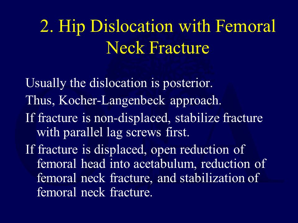 2. Hip Dislocation with Femoral Neck Fracture