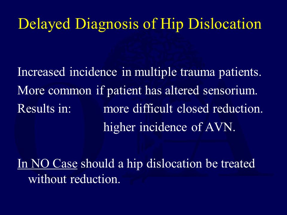 Delayed Diagnosis of Hip Dislocation