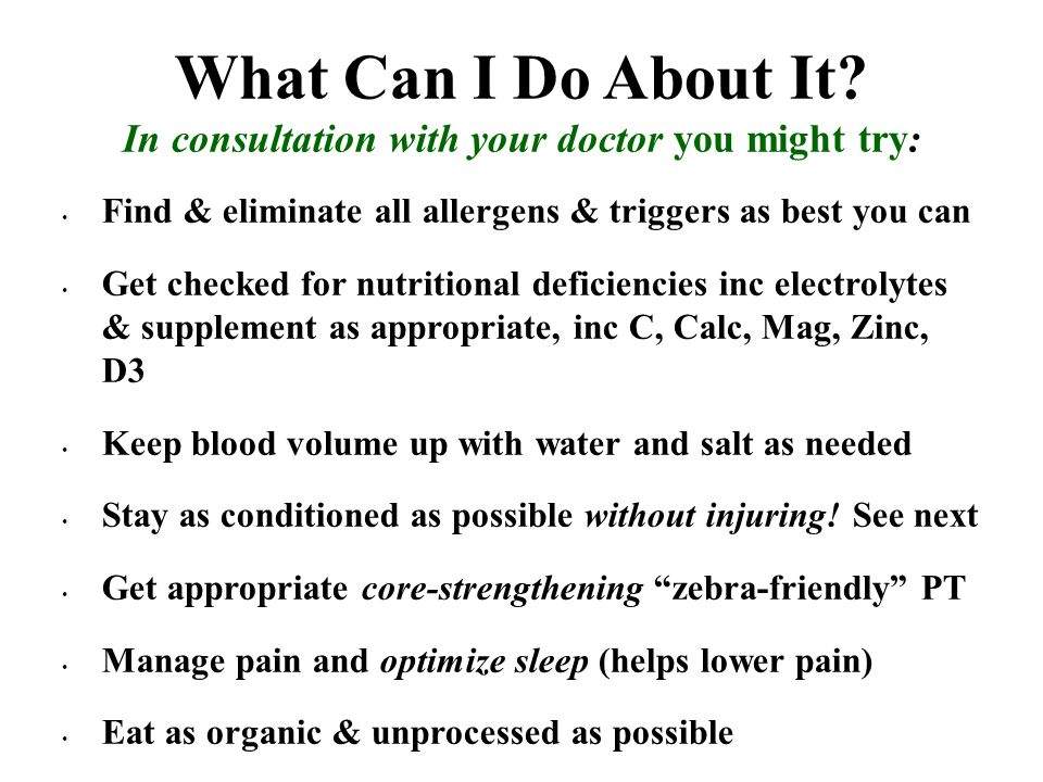 What Can I Do About It In consultation with your doctor you might try: