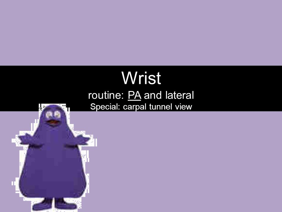 Wrist routine: PA and lateral