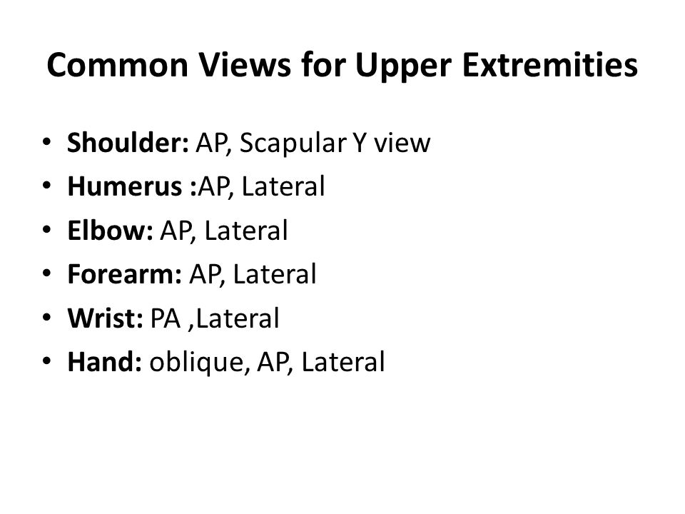 Common Views for Upper Extremities