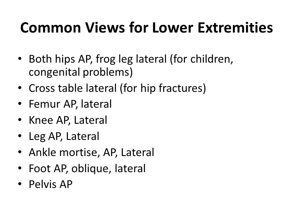 Common Views for Lower Extremities