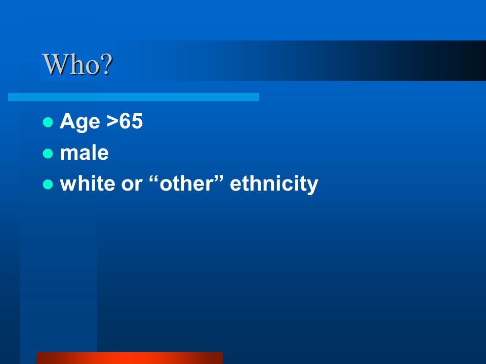 Who Age >65 male white or other ethnicity