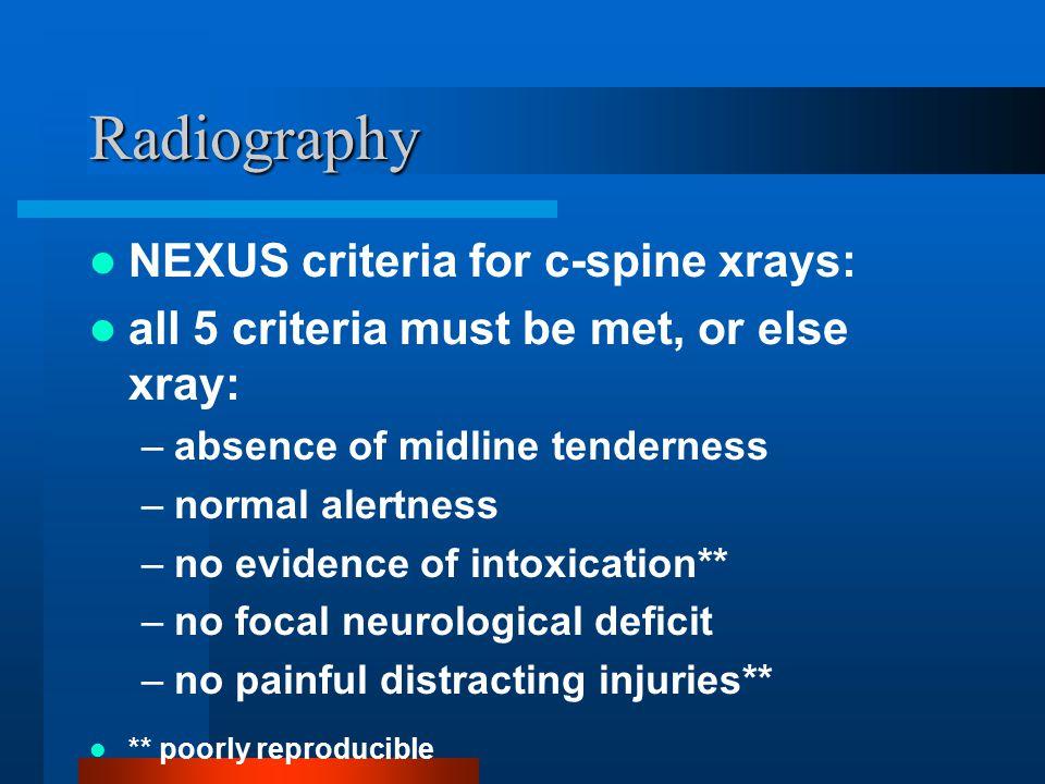 Radiography NEXUS criteria for c-spine xrays: