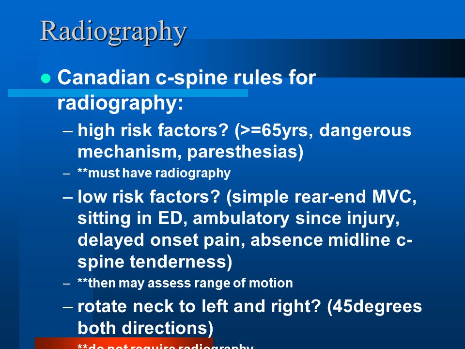 Radiography Canadian c-spine rules for radiography:
