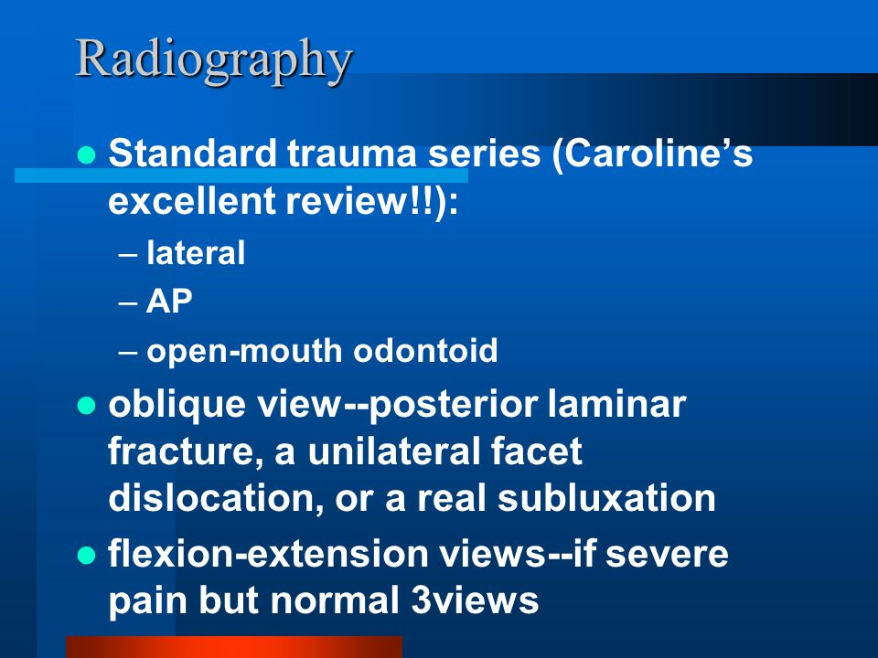 Radiography Standard trauma series (Caroline's excellent review!!):