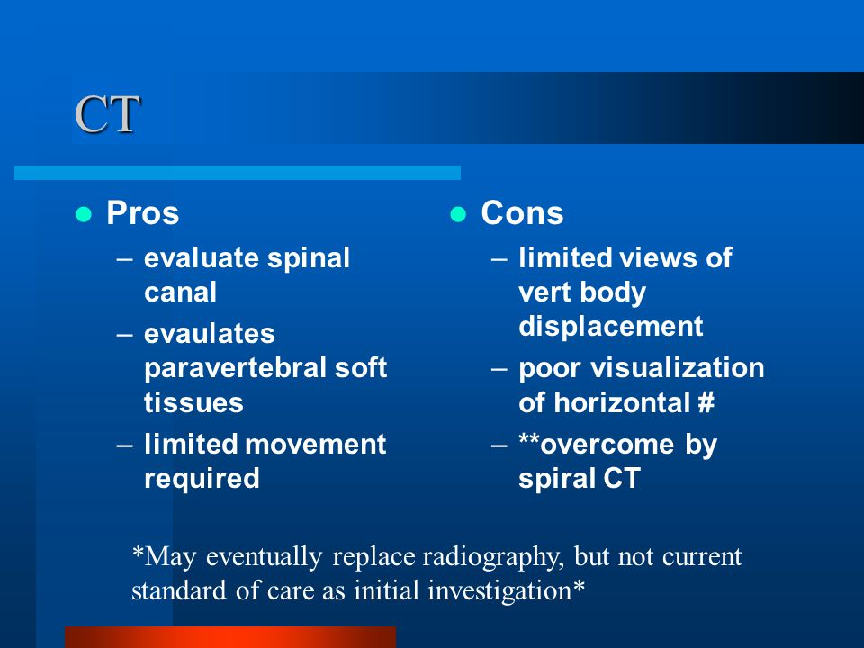 CT Pros Cons evaluate spinal canal