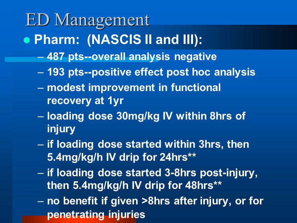 ED Management Pharm: (NASCIS II and III):