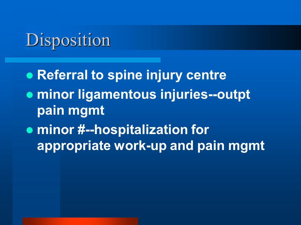 Disposition Referral to spine injury centre