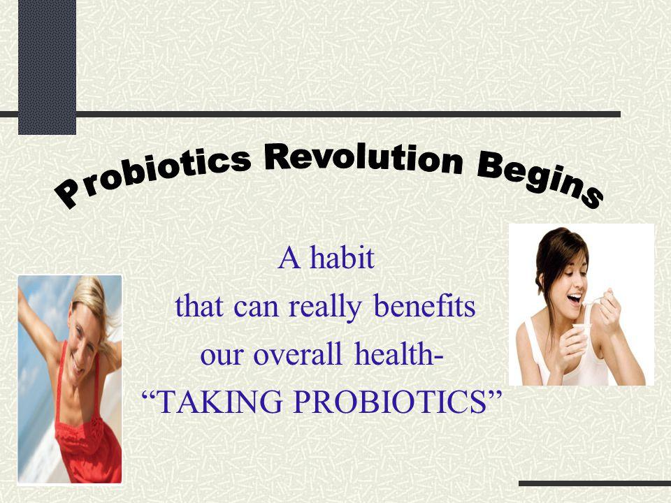 Probiotics Revolution Begins