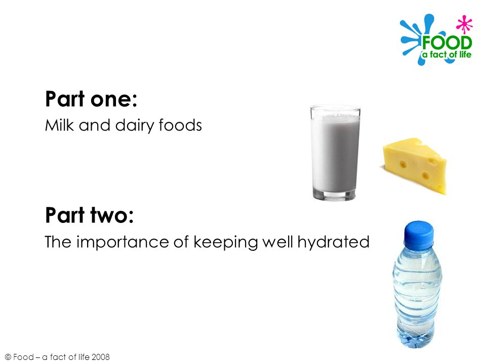 Part one: Part two: Milk and dairy foods
