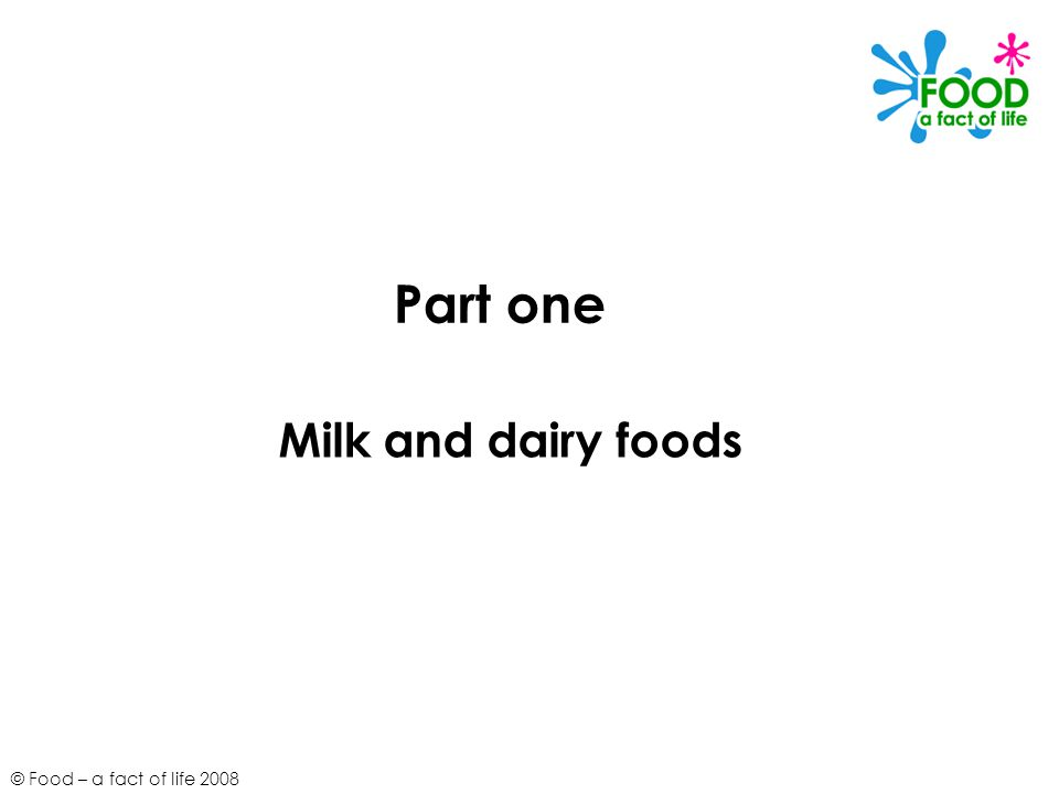 Part one Milk and dairy foods