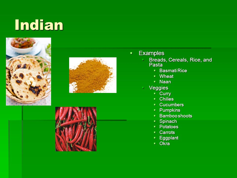 Indian Examples Breads, Cereals, Rice, and Pasta Veggies Basmati Rice