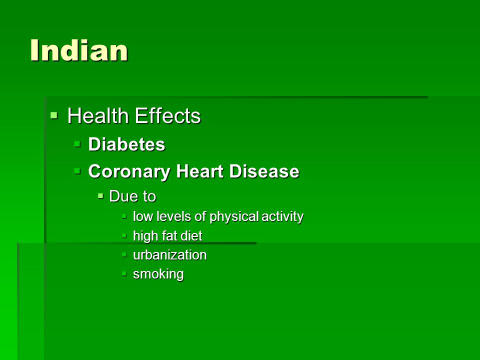 Indian Health Effects Diabetes Coronary Heart Disease Due to