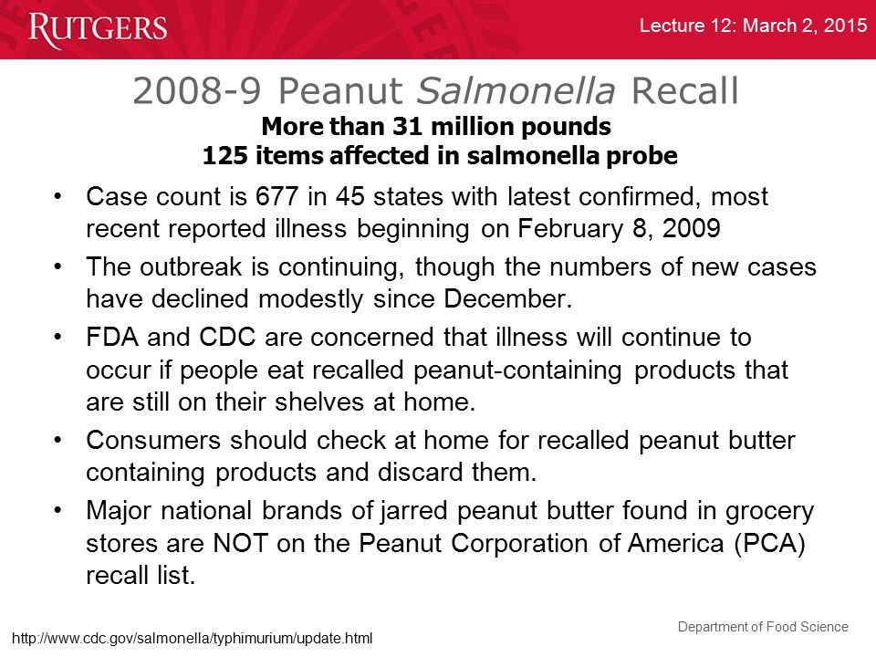 2008-9 Peanut Salmonella Recall More than 31 million pounds 125 items affected in salmonella probe