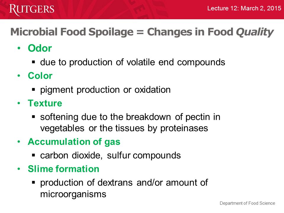 Microbial Food Spoilage = Changes in Food Quality