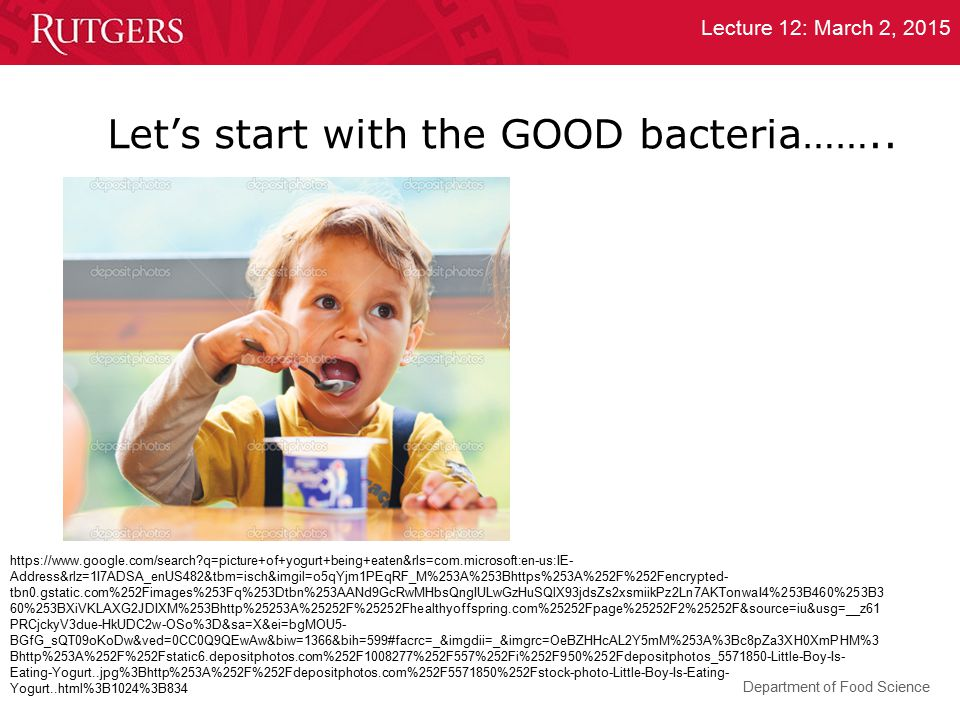 Let's start with the GOOD bacteria……..