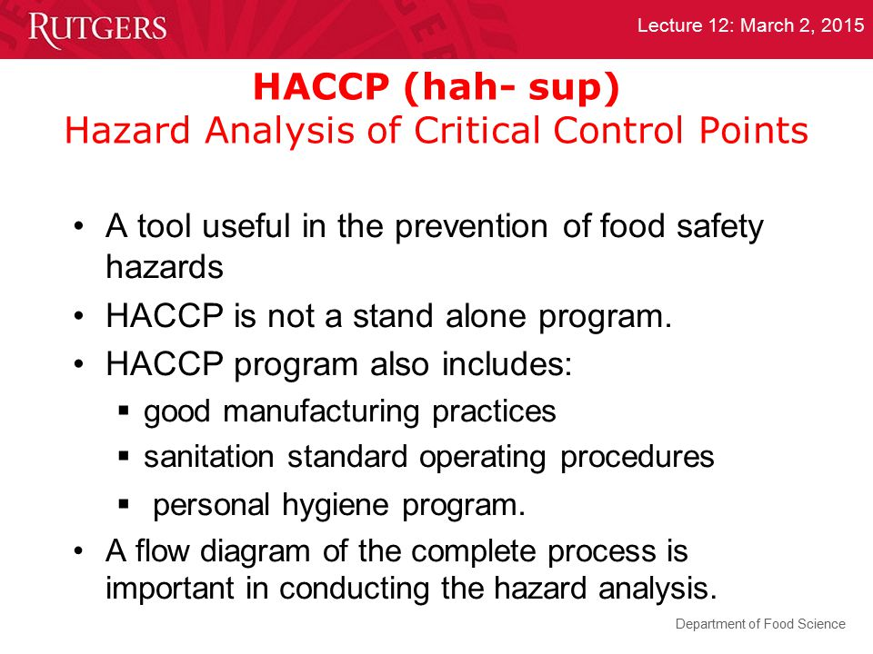HACCP (hah- sup) Hazard Analysis of Critical Control Points