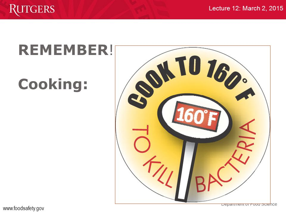 REMEMBER! Cooking: www.foodsafety.gov