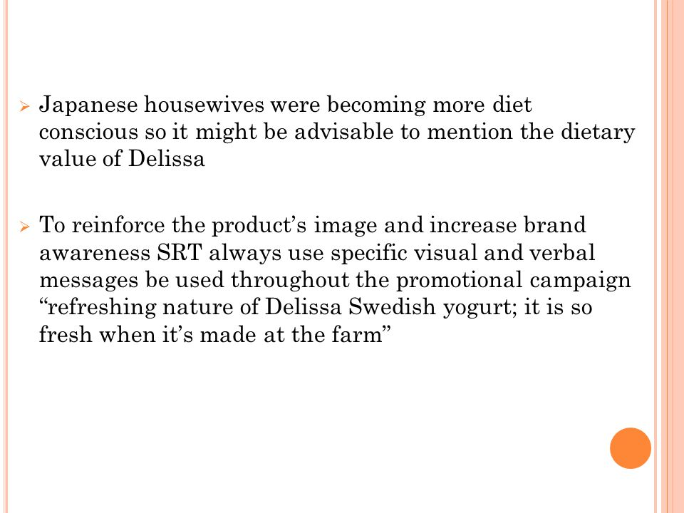 Japanese housewives were becoming more diet conscious so it might be advisable to mention the dietary value of Delissa