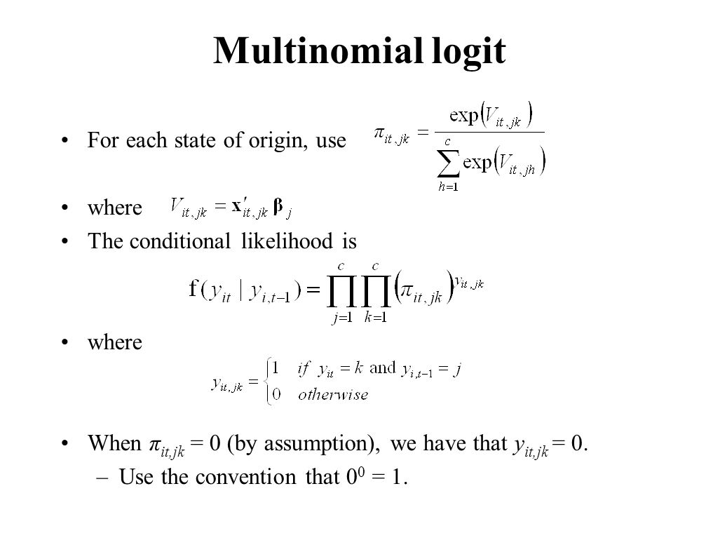 Multinomial logit For each state of origin, use where