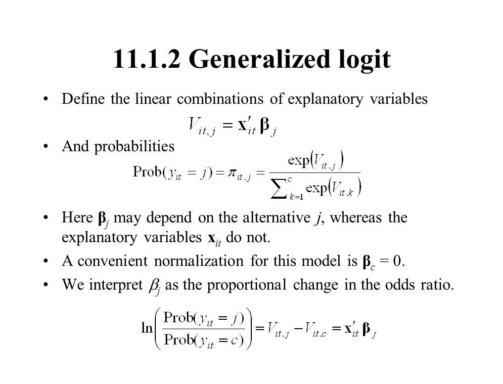 11.1.2 Generalized logit Define the linear combinations of explanatory variables. And probabilities.